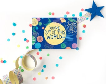 You're out of this World! Space illustrated greetings card, to say thank you, you're amazing for any occasion, A6