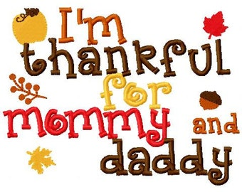 Fall Thanksgiving Embroidery Design I'm thankful for mommy and daddy Embroidery Design Digital Instant Download 4x4 and 5x7