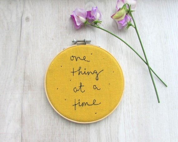"""One thing at a time - 4"""" embroidery hoop kind words wall art"""