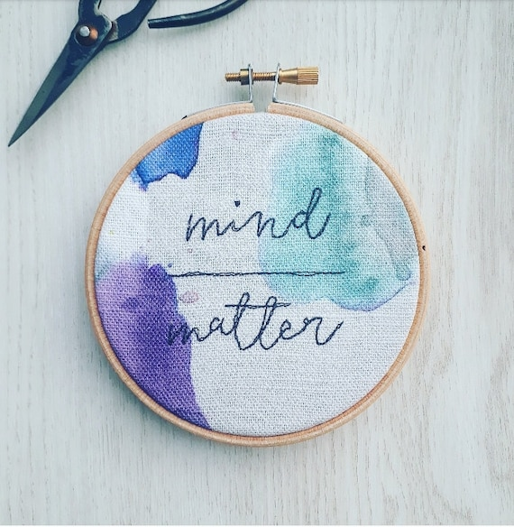 """Mind over matter  - 4"""" embroidery hoop kind words wall art"""