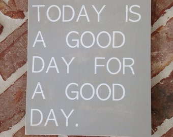A Good Day Sign