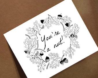You're A Nut Card - Nut Card - Greeting Card - Acorn Card