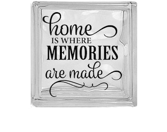 Home is where memories are made, decal for DIY Glass Block, Decal sticker, your color choices