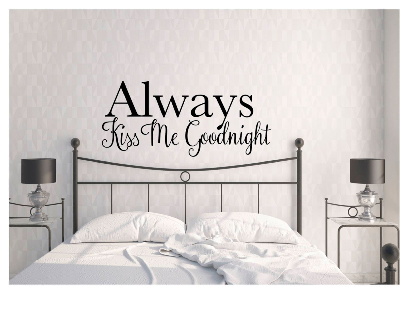 Always Kiss Me Goodnight Bedroom Master Bedroom Wall Decal Etsy