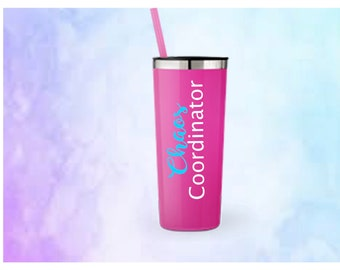 Chaos Coordinator, Mom, Teachers, Dad, Travelers Stainless Steel 22 Oz Tumbler, Stainless Steel Tumbler with Straw, Many Color choices