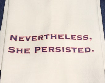 Funny tea towel: NEVERTHELESS, SHE PERSISTED.