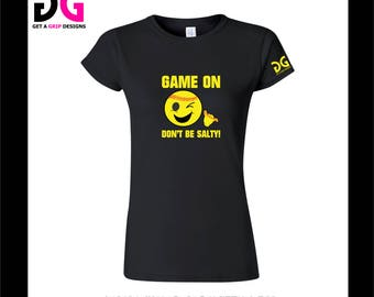 Game On, Don't Be Salty Softball T-Shirt - Ladies Junior Fit