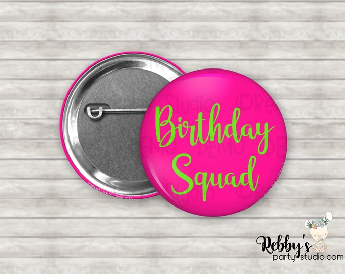 Birthday Squad Pin Button, Birthday Party Favors, Birthday Pin Buttons