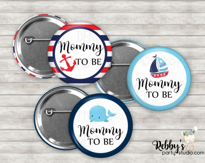 Nautical Baby Shower Badges, Mommy to be Pin Buttons, Name Badge Pin Buttons, Family Name Tags, Sailor Button Badges