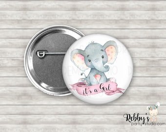 It's a Girl Pink Baby Elephant Pin Back Button, Baby Shower Pin Buttons , Announcement Baby Button Pins