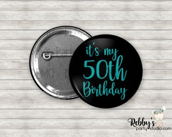 it's my 50th Birthday Pin Button, Birthday Party Favors, Birthday Pin Buttons