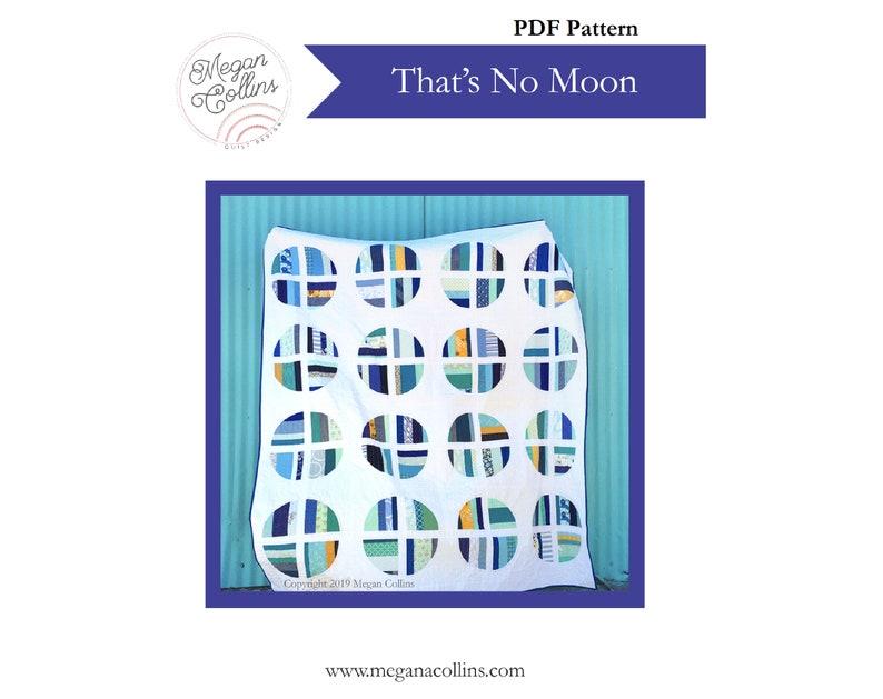 PDF That's No Moon Quilt Pattern by Megan Collins // image 0