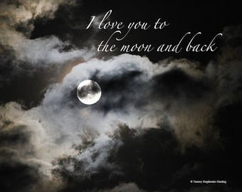 I love you to the moon and back - Full moon photograph with pretty script font, customizable!