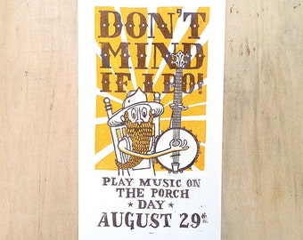 Don't Mind If I Do Print. Play Music on the Porch Day! 2 Color, Hand Carved, Hand Printed, Linocut Relief Print.