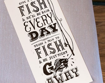 Teach a Man to Fish. 1 Color, Hand Carved, Hand Printed, Linocut Relief Print. Limited Edition, Signed & Numbered