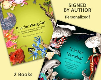 Signed Hardcover Children's ABC Books: N is for Narwhal AND P is for Pangolin Alphabet of Obscure, Endangered, and Underappreciated Animals