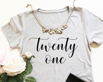 21st Birthday Shirt 21st Birthday Gift for Her 21st Birthday Gift Ideas (EB3249BIR) - twenty one birthday shirt