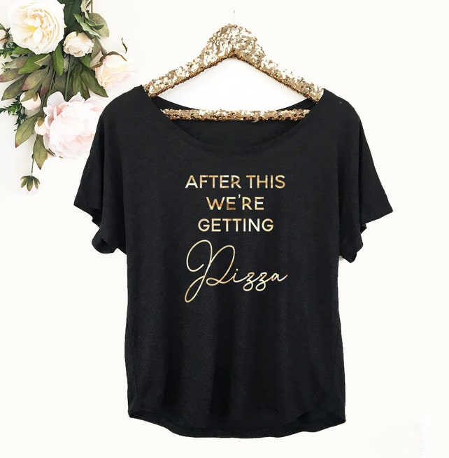 After This We're Getting PIZZA Shirts Funny Wedding Shirts Wedding Day Shirts Funny Bridesmaid Shirts (EB3202WD) Getting Ready Shirt