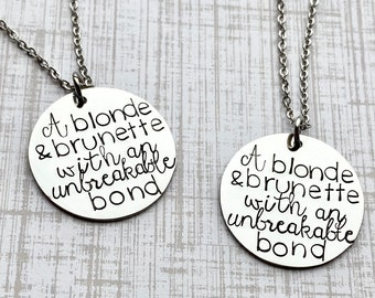 Friend Necklace | Bridesmaid Gift | Friend Gift | Best Friend Gift | A brunette and a blonde | Personalized Gifts | A blonde and brunette