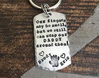 Our Fingers May Be Small Keychain Daddy Keychain Gift to Daddy Fathers Day Gift New Dad Keychain Dogtag Keychain Handprint Keychain