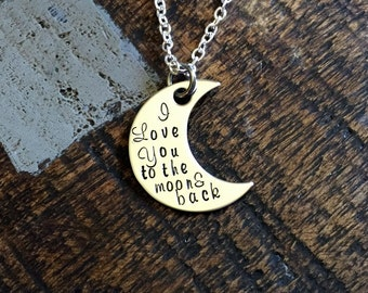 I Love You to the Moon and Back Necklace Quote Jewelry Personalized Gifts Custom Phrase Birthday Gift Handstamped Moon Necklace Mothers Day