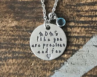 Mom Necklace Moms like you are precious and few  Handstamped Necklace Personalize Jewelry Mother Day Gift Valentines Day Gift Custom Jewelry