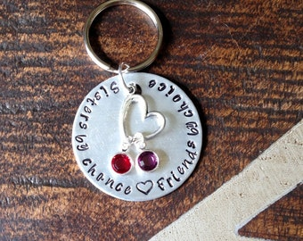 Sisters by Chance Friends By Choice Keychain Handstamped Keychain Sisters By Chance Sister Gift Gift for Sister Personalized Keychain
