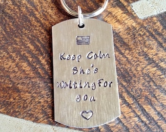 Military Dogtag Key Chain Long Distance Relationship Keychain Hand Stamped Keychain Deployment Keychain Keep Calm Keychain Military Keychain