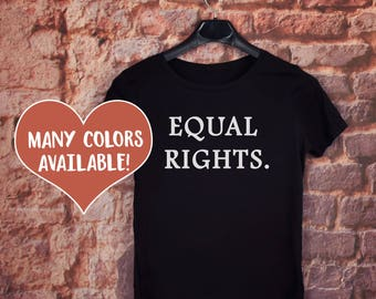 Equal Rights Shirt, Advocate For Change, Advocate T-Shirt, Social Justice T-Shirts, Gender Equality Quotes, Protest Shirts, Political Shirts