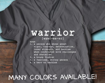 Warrior, Warrior Shirts, Warrior T-Shirt, Warrior Top, Warrior Quote T-Shirt, Warrior Gift, Warrior Quotes, Warrior Tee, Warrior Quote Shirt
