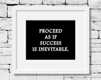 Proceed As If Success is Inevitable, Success Quote, Life Quote, Typography Print, Dream Quote, Fitness Quote, Motivational Quote