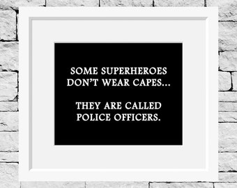 Police Quote, Superheroes, Police Officer Print, Policeman Gift, Policeman Quote, Policemen Quote, Policeman Print, Policemen Print