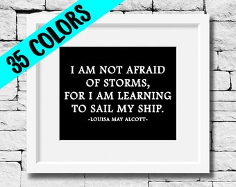 Louisa May Alcott, I Am Not Afraid, Little Women, Courage Quotes, Life, Inspirational, Classic Literature, Classroom, Motivational, Prints