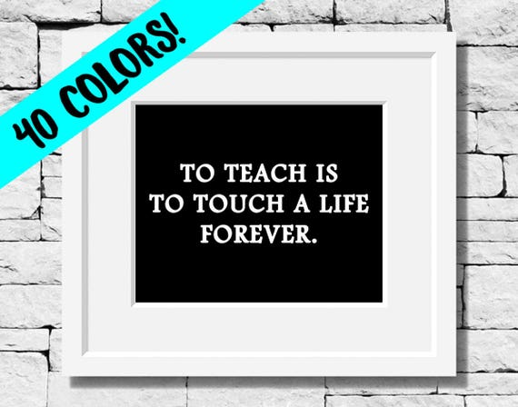 Teacher Quotes, Teacher Gifts, Teacher Appreciation, Teaching Quotes,  Teacher Quote, Teaching Print, Teacher Decor, Teacher Print, Teaching