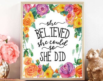 Downloadable print, Floral print, She believed she could so she did, flower print, flowers, Instant download, Wall decor