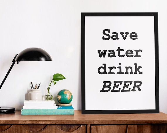 Beer Word Poster | Room Decor | Wall Art Print | Gift Idea | A4 & A3 | Save Water Drink Beer| Print Only