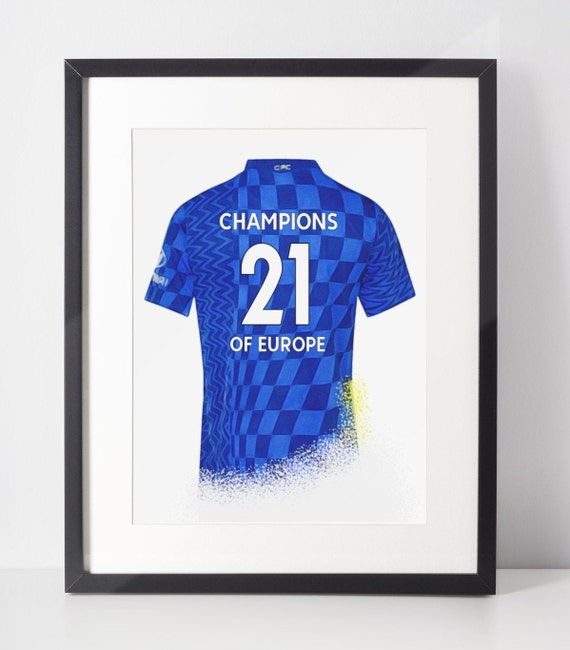 CHELSEA Champions Of Europe 21 Football Shirt Poster | Chelsea FC | Wall Art Print | Gift Idea | A4 & A3 | 2021 Home Kit | Print Only