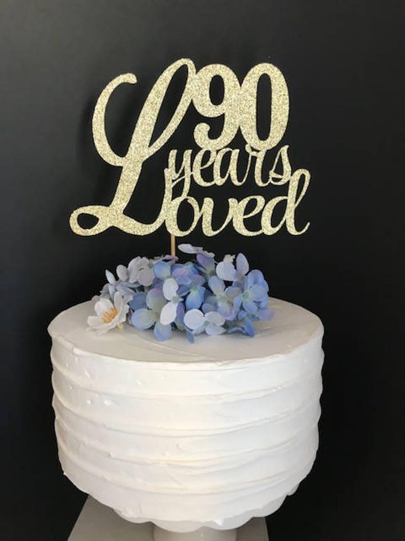 90 Years Loved Cake Topper Ninetieth 90th Birthday