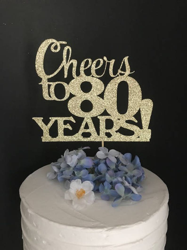 Cheers To 80 Years Cake Topper Birthday CHEERS TO