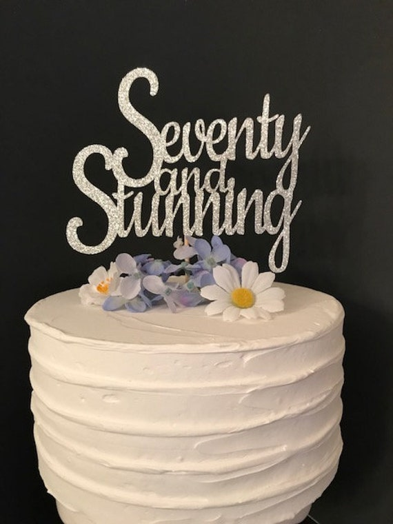 Outstanding Seventy And Stunning Cake Topper 70Th Birthday Cake Topper Etsy Funny Birthday Cards Online Aboleapandamsfinfo