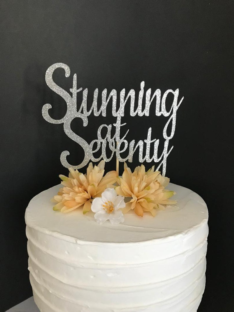 Stunning At Seventy Cake Topper 70th Birthday 70