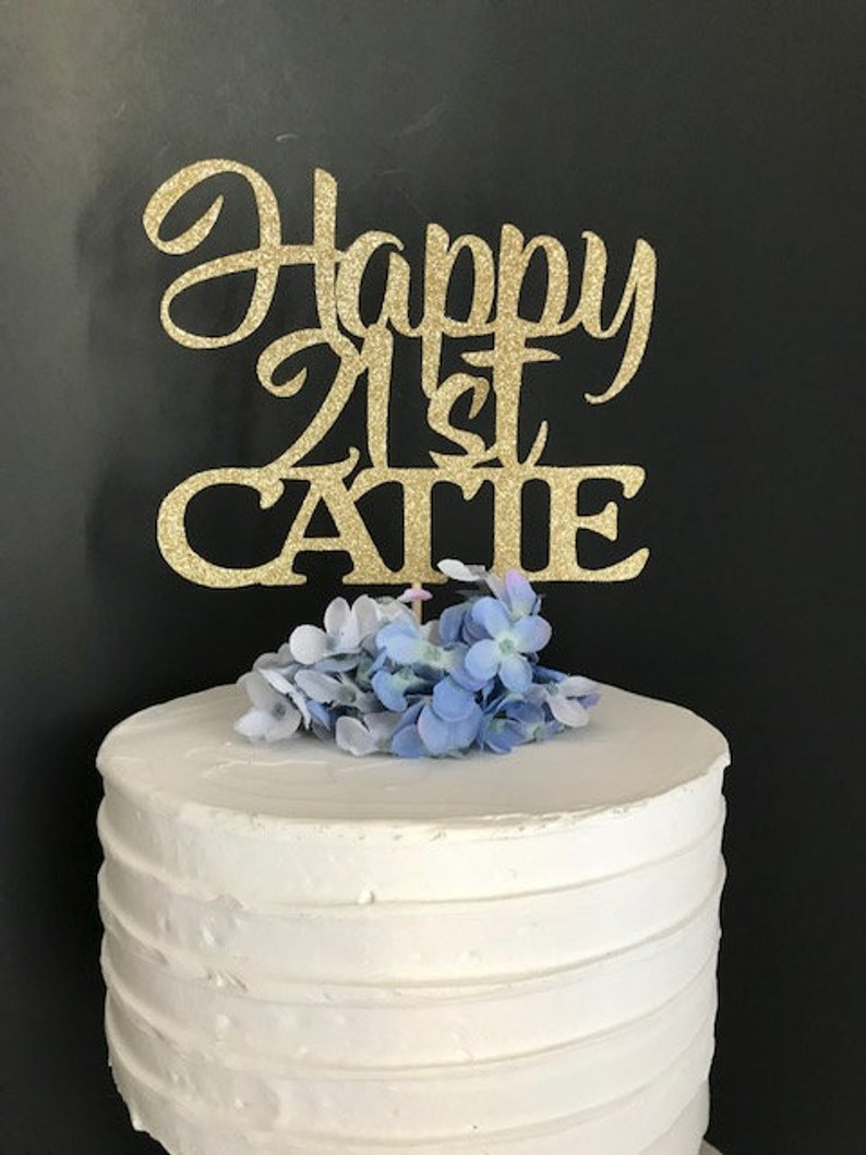 21st Birthday Cake Topper Happy Any