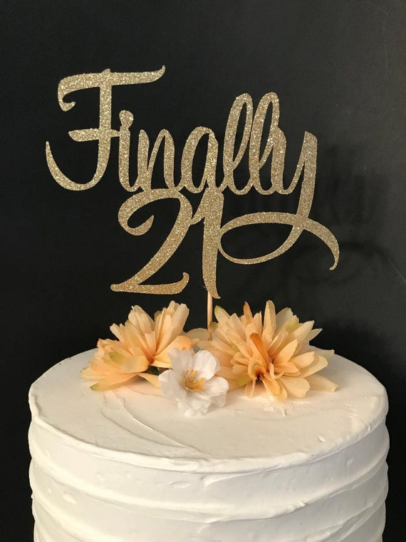 Superb Finally 21 Cake Topper 21St Birthday Cake Topper Any Age Etsy Personalised Birthday Cards Beptaeletsinfo