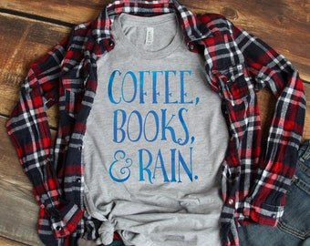 Coffee Books and Rain Bookish Literary Reader Bookworm Unisex T Shirt, Book Lover Gift