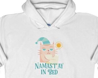 Funny Cat Hoodie - Namast'ay In Bed - Unisex Sweatshirt - Namaste