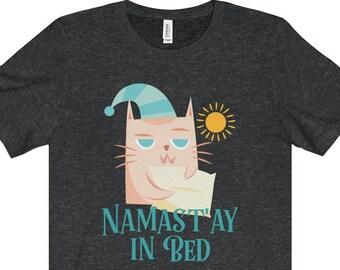 Funny Cat Shirt - Namast'ay In Bed - Unisex T-Shirt - Namaste