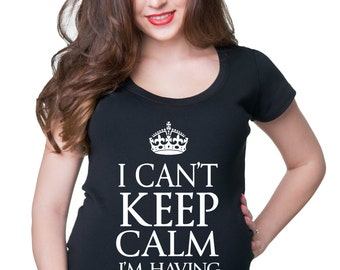 Pregnancy T-shirt I Can't Keep Calm I'm Having Twins Maternity Tee Shirt Pregnancy Announcement  Maternity Top