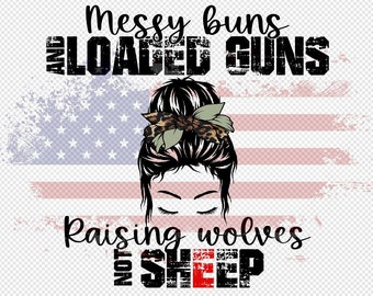 Messy Buns & Loaded Guns PNG Digital Download