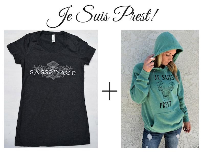 Je Suis Prest Sweatshirt Sassenach Shirt Gifts for Booklovers Je Suis Prest Gift Bundle