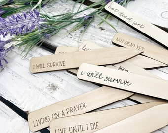 Plant Stakes, Garden Markers, Plant Pun, House Plant Sign, Custom Plant Marker, Funny Plant Marker. Not Dead Yet